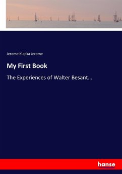 9783744763547 - Jerome Klapka Jerome: My First Book: The Experiences of Walter Besant... - Buch