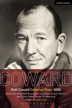 Coward Plays: Nine: Salute to the Brave/Time Remembered; Long Island Sound; Volcano; Age Cannot Wither; Design for Rehearsing - Coward, Noël