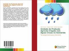 Unidade de Produção Agrícola Irrigada com Águas Cinzas no Semiárido