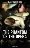 THE PHANTOM OF THE OPERA (Gothic Classic) (eBook, ePUB)