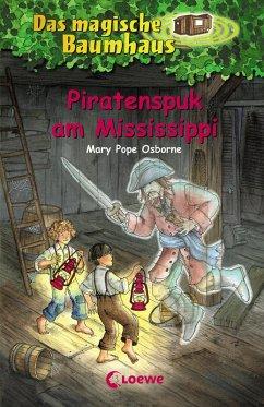 Piratenspuk am Mississippi / Das magische Baumhaus Bd.40 (eBook, ePUB) - Pope Osborne, Mary