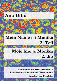Mein Name ist Monika 2. Teil / Moje ime je Monika 2. dio (eBook, ePUB) - Bilic, Ana