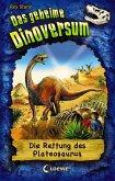 Die Rettung des Plateosaurus / Das geheime Dinoversum Bd.15 (eBook, ePUB)