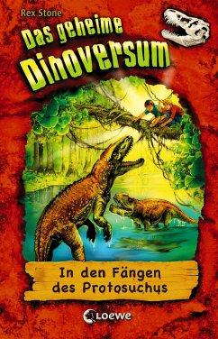 In den Fängen des Protosuchus / Das geheime Dinoversum Bd.14