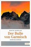 Der Bulle von Garmisch / Kommissar Schwemmer Bd.5 (Mängelexemplar)
