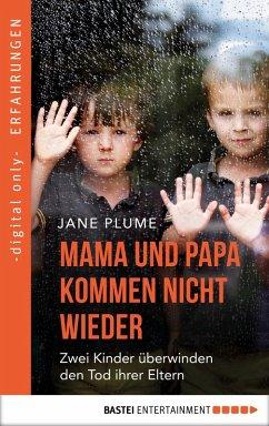 Mama und Papa kommen nicht wieder (eBook, ePUB)