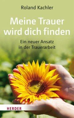 Meine Trauer wird dich finden (eBook, ePUB) - Kachler, Roland