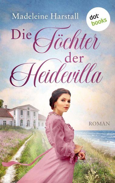 Die Töchter der Heidevilla (eBook, ePUB) - Harstall, Madeleine