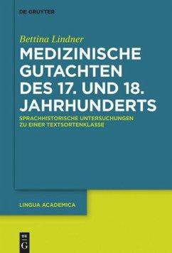 Medizinische Gutachten des 17. und 18. Jahrhunderts - Lindner, Bettina