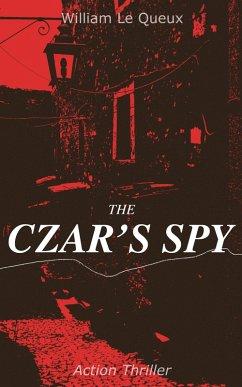 9788026877387 - Queux, William Le: THE CZAR´S SPY (Action Thriller) (eBook, ePUB) - Kniha