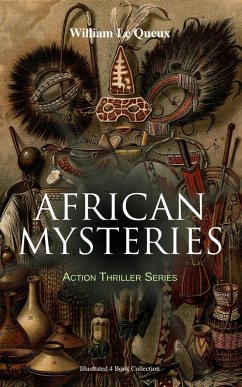 9788026877370 - Queux, William Le: AFRICAN MYSTERIES - Action Thriller Series (Illustrated 4 Book Collection) (eBook, ePUB) - Book