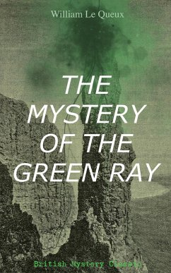 9788026877394 - Queux, William Le: THE MYSTERY OF THE GREEN RAY (British Mystery Classic) (eBook, ePUB) - Kniha