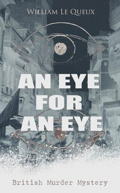 9788026877424 - Queux, William Le: AN EYE FOR AN EYE (British Murder Mystery) (eBook, ePUB) - Kniha