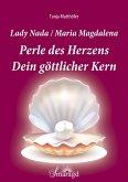 Lady Nada/Maria Magdalena: Perle des Herzens (eBook, ePUB)
