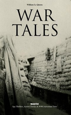 9788026877332 - Queux, William Le: WAR TALES Boxed Set: Spy Thrillers, Action Classics & WWI Adventure Tales (eBook, ePUB) - Kniha