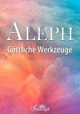 Aleph - Göttliche Werkzeuge (eBook, ePUB)
