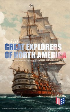 9788026877295 - Olson, Julius E.; Hale, Edward Everett; Hodges, Elizabeth; Ober, Frederick A.; Leacock, Stephen; Col: The Great Explorers of North America: Complete Biographies, Historical Documents, Journals & Letters (eBook, ePUB) - Kniha