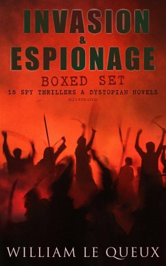 9788026877417 - Queux, William Le: INVASION & ESPIONAGE Megapack ? 15 Spy Thrillers & Dystopian Novels (Illustrated) (eBook, ePUB) - Kniha