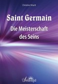 Saint Germain: Die Meisterschaft des Seins (eBook, ePUB)