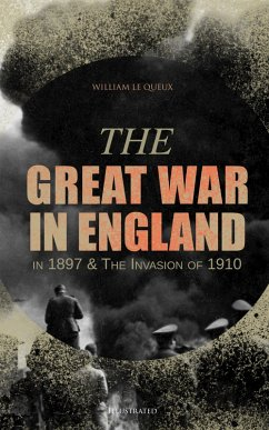 9788026877349 - Queux, William Le: The Great War in England in 1897 & The Invasion of 1910 (Illustrated) (eBook, ePUB) - Kniha