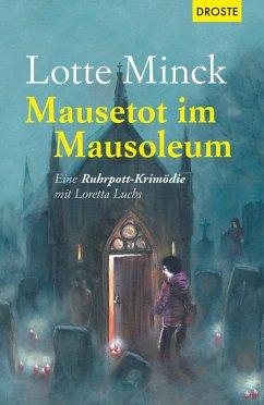 Mausetot im Mausoleum (eBook, ePUB) - Minck, Lotte