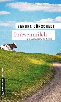 Friesenmilch / Dirk Thamsen Bd.5 (Mängelexemplar) - Dünschede, Sandra
