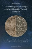 Zeit- und Ewigkeitsvorstellungen zwischen Philosophie, Theologie und Mystik