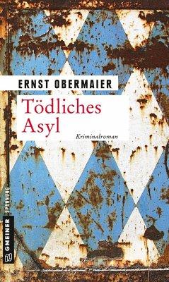 Tödliches Asyl (Mängelexemplar) - Obermaier, Ernst