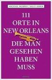 111 Orte in New Orleans, die man gesehen haben muss (Mängelexemplar)
