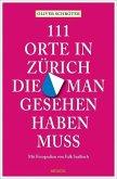 111 Orte in Zürich, die man gesehen haben muss (Mängelexemplar)