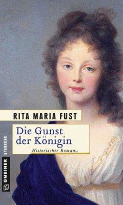 Die Gunst der Königin (Mängelexemplar) - Fust, Rita Maria