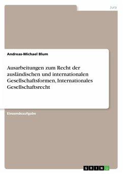 Ausarbeitungen zum Recht der ausländischen und internationalen Gesellschaftsformen, Internationales Gesellschaftsrecht