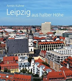 Leipzig aus halber Höhe - Kühne, Armin