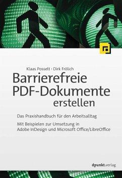 Barrierefreie PDF-Dokumente erstellen - Posselt, Klaas; Frölich, Dirk