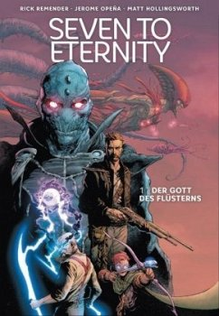 Seven to Eternity - Der Gott des Flüsterns - Remender, Rick