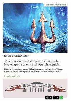 """""""Percy Jackson"""" und die griechisch-römische Mythologie im Latein- und Deutschunterricht (eBook, PDF)"""
