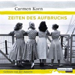 Zeiten des Aufbruchs / Jahrhundert-Trilogie Bd.2 (MP3-Download) - Korn , Carmen