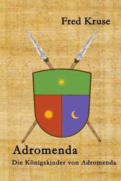 Adromenda - Die Königskinder von Adromenda (Band 1) (eBook, ePUB) - Kruse, Fred