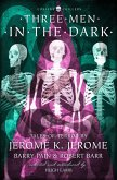 Three Men in the Dark: Tales of Terror by Jerome K. Jerome, Barry Pain and Robert Barr (Collins Chillers) (eBook, ePUB)