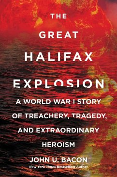 The Great Halifax Explosion (eBook, ePUB) - Bacon, John U.
