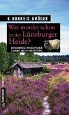 Wer mordet schon in der Lüneburger Heide? (Mängelexemplar)