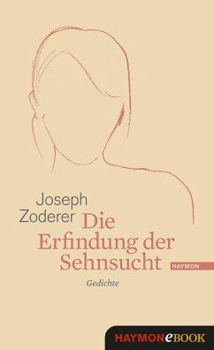 Die Erfindung der Sehnsucht (eBook, ePUB) - Zoderer, Joseph