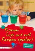 Komm, lass uns mit Farben spielen (eBook, PDF)