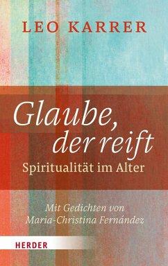 Glaube, der reift (eBook, PDF) - Karrer, Leo
