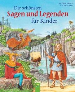 Die schonsten Sagen und Legenden fur Kinder