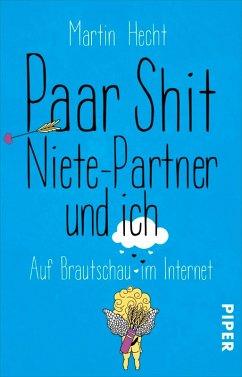Paar Shit, Niete-Partner und ich (eBook, ePUB) - Hecht, Martin