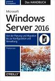 Microsoft Windows Server 2016 – Das Handbuch (eBook, ePUB)