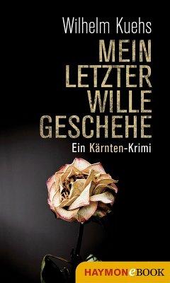 Mein letzter Wille geschehe (eBook, ePUB) - Kuehs, Wilhelm