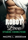 ROBOT LOVE - Starke Schultern (eBook, ePUB)