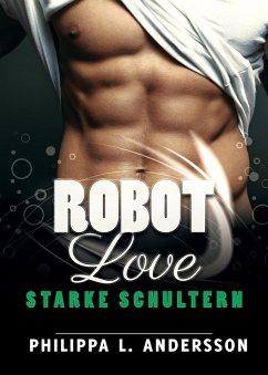 ROBOT LOVE - Starke Schultern (eBook, ePUB) - Andersson, Philippa L.